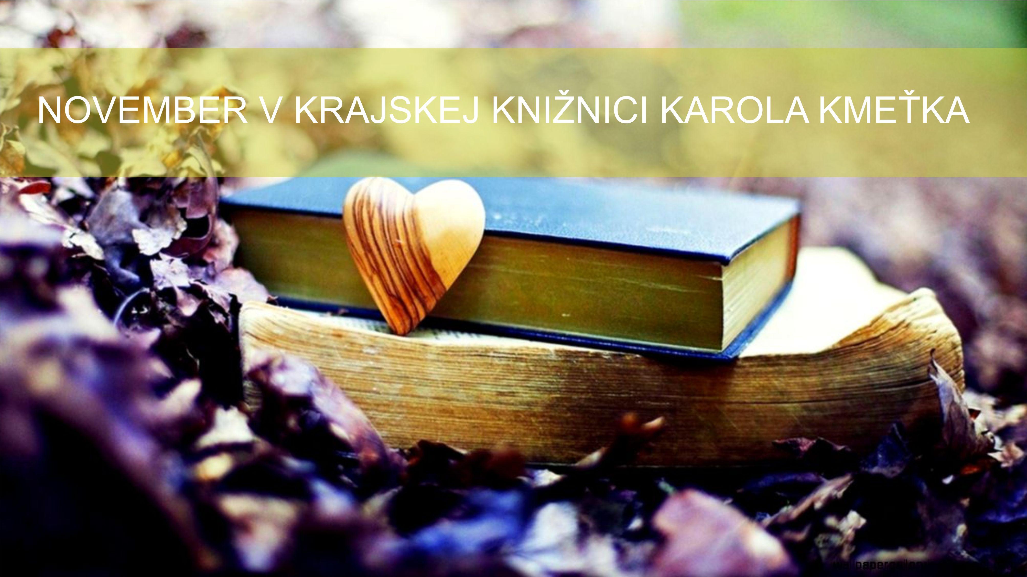 f11af630a170e November v Krajskej knižnici Karola Kmeťka - Kam v meste | moja Nitra